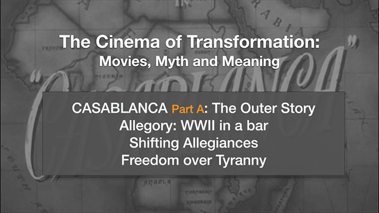 Cinema of Transformation - Casablanca Part A